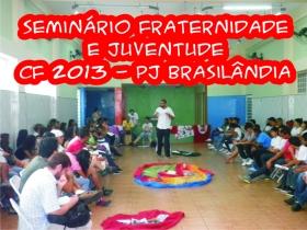 """Seminario """"Fraternidade e Juventude"""" (CF 2013) - PJ Brasilândia"""