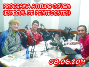 Programa Atitude Jovem (Especial de Pentecostes) - 08.06.2014