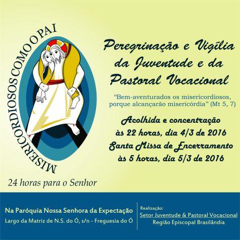 Vigília do Setor Juventude (Ano da Misericórdia) - 4 à 5.03.2016